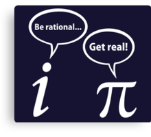 Be Rational Get Real Imaginary Math Pi Canvas Print