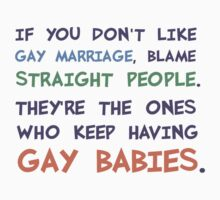 Straight People Are Having Gay Babies by TheShirtYurt