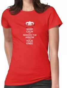 Keep calm and remove the arrow from your knee Womens Fitted T-Shirt