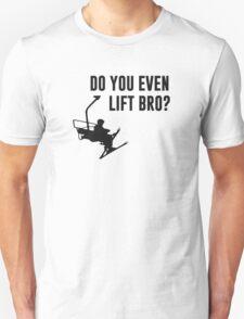 Bro, Do You Even Ski Lift? Unisex T-Shirt