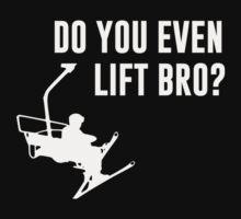Bro, Do You Even Ski Lift? by TheShirtYurt