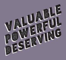 Girls - Valuable Powerful Deserving Kids Tee