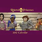 Rejected Princesses 2017 Calendar by jasonporath