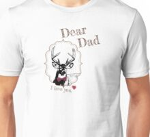 Deer Dad - I love my dear family Unisex T-Shirt