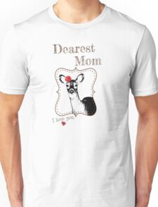 Deer Mom - I love my dear family Unisex T-Shirt