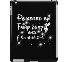Friends - powered by fairy dust and FRIENDS  iPad Case/Skin