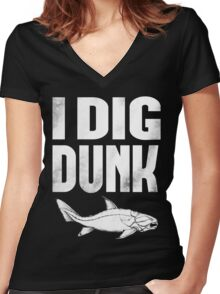 I Dig Dunk Women's Fitted V-Neck T-Shirt