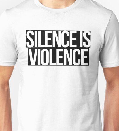 Silence is Violence (white on black) Unisex T-Shirt