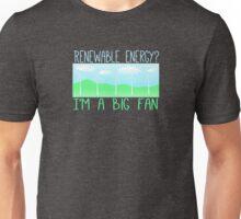 Big fan of renewable energy Unisex T-Shirt