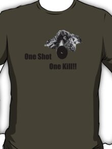 Sniper - One Shot One Kill T-Shirt
