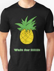 Wait For Iiiiit Unisex T-Shirt