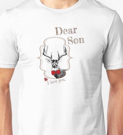 Deer Elder Son - I love my dear family Unisex T-Shirt
