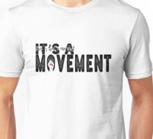 This is not a moment, its a MOVEMENT Unisex T-Shirt