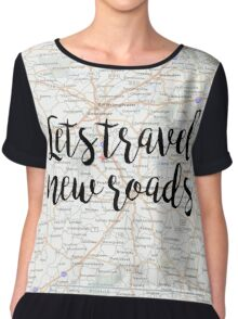Let's travel new roads Chiffon Top