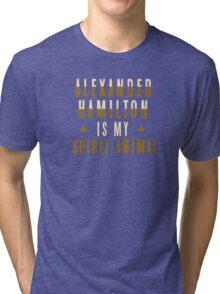alexander hamilton is my spirit animal Tri-blend T-Shirt