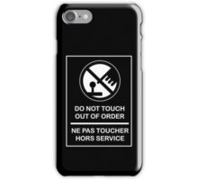 DO NOT TOUCH! OUT OF ORDER! iPhone Case/Skin