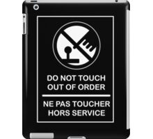 DO NOT TOUCH! OUT OF ORDER! iPad Case/Skin