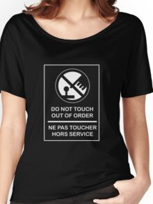 DO NOT TOUCH! OUT OF ORDER! Women's Relaxed Fit T-Shirt