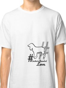 #Cocker Spaniel Love Dog Owners Gift Classic T-Shirt