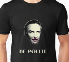 BE POLITE Unisex T-Shirt
