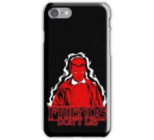 Friends don't lie - Stranger Things Eleven iPhone Case/Skin
