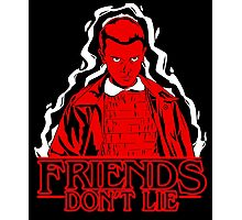 Friends don't lie - Stranger Things Eleven Photographic Print