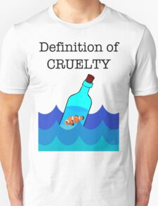 The Definition of Cruelty. T-Shirt