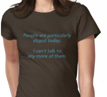 People Are Particularly Stupid Womens Fitted T-Shirt