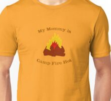 My Mommy Is Camp Fire Hot - Outdoors Series Unisex T-Shirt