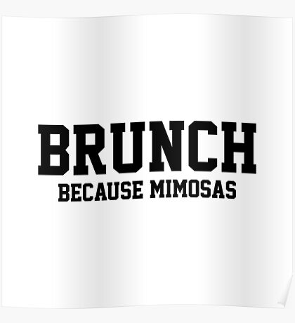 Brunch... Because Mimosas Poster