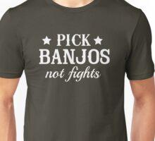 Pick banjos not fights Unisex T-Shirt
