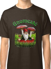 Gnomeste - WhatIf Design and More Classic T-Shirt