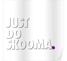 Just Do Skooma Poster