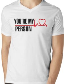 You are my person - Grey's Anatomy  Mens V-Neck T-Shirt