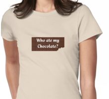 Who ate my chocolate? T-shirt Womens Fitted T-Shirt
