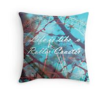 Life is like a Roller Coaster Throw Pillow