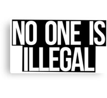 No One Is Illegal Canvas Print