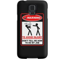 Warning! To avoid injury don't tell me how to do my job. (with keyboard) Samsung Galaxy Case/Skin