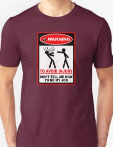 Warning! To avoid injury don't tell me how to do my job. (with keyboard) Unisex T-Shirt