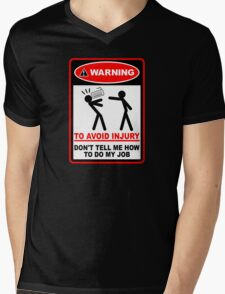 Warning! To avoid injury don't tell me how to do my job. (with keyboard) Mens V-Neck T-Shirt