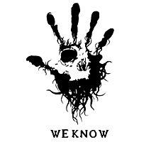 Dark Brotherhood - We Know Photographic Print