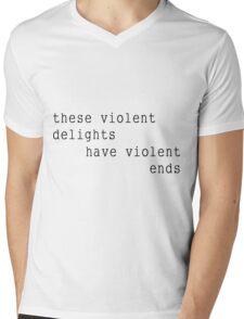 these violent delights have violent ends Mens V-Neck T-Shirt