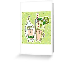 You're the rum to my mojito Greeting Card