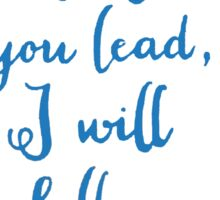 I Will Follow Where You Lead - Gilmore Girls Sticker