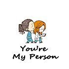Grey's Anatomy - You are my person by besttshirtsonly