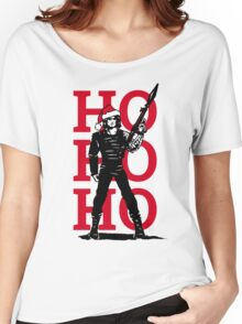 HO HO HO (now I have a machine gun) Women's Relaxed Fit T-Shirt