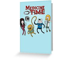 Medicine Time! Greeting Card