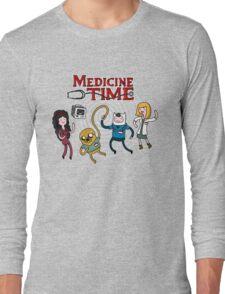 Medicine Time! Long Sleeve T-Shirt