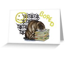 BORED! Greeting Card
