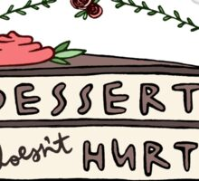 Dessert Doesn't Hurt Sticker